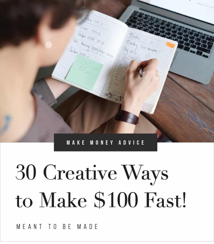 30 Creative Ways to Make $100 Fast!