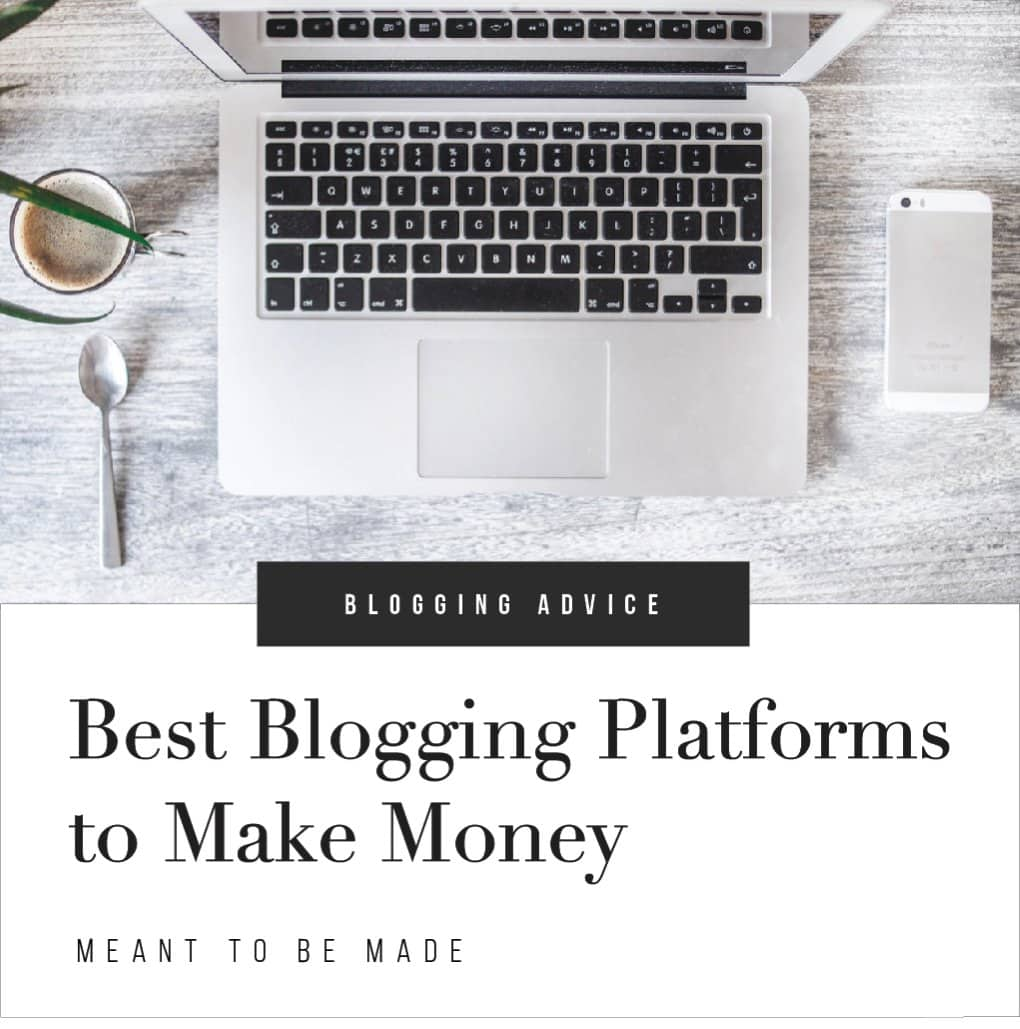 Best Blogging Platforms to Make Money