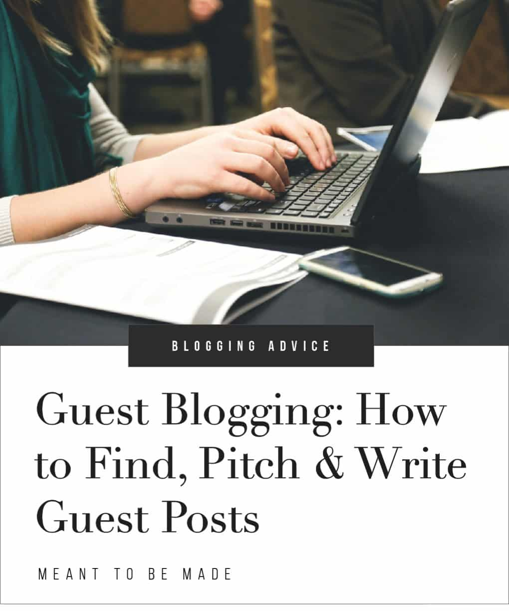 Guest Blogging: How to Find, Pitch & Write Guest Posts
