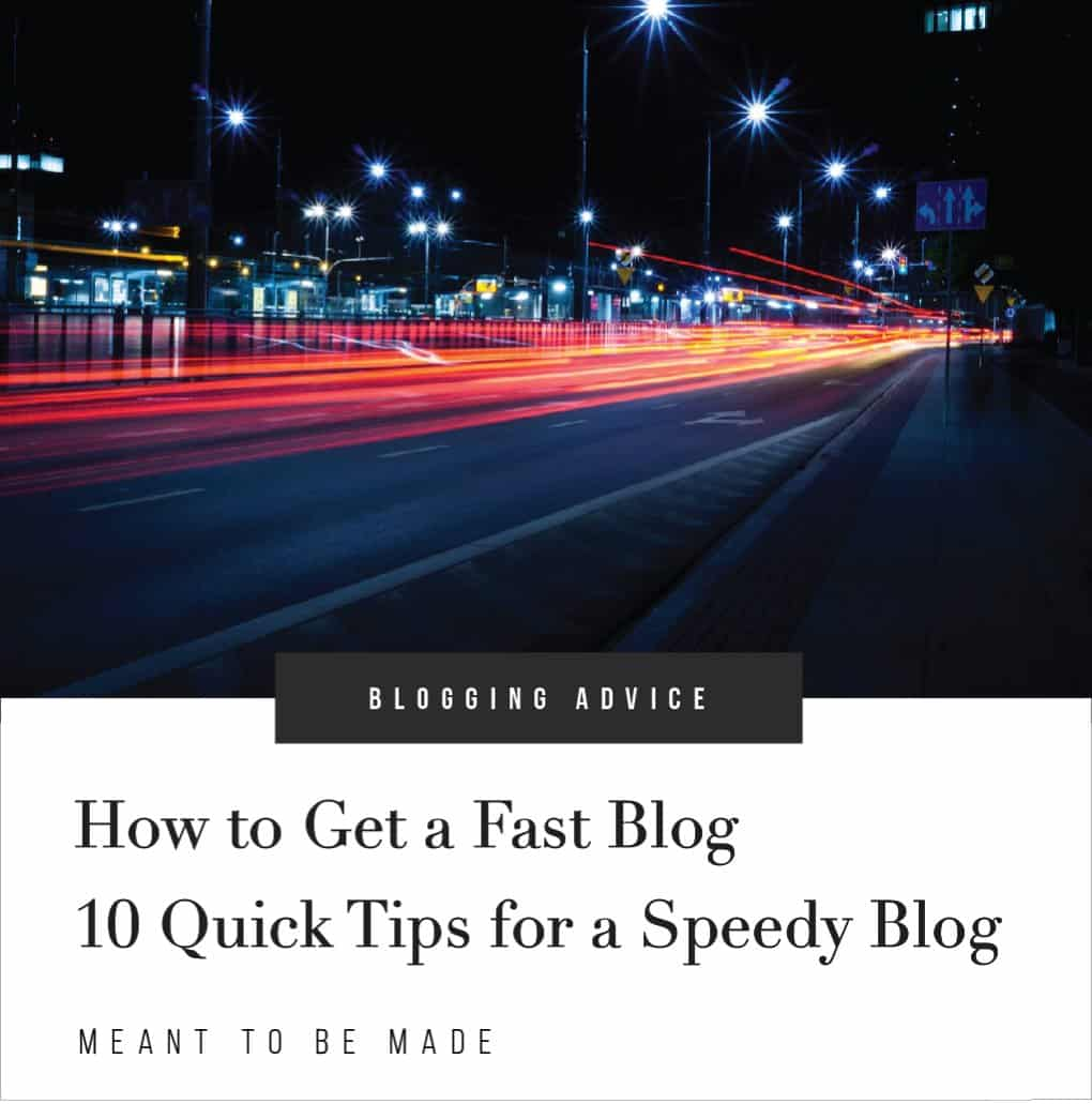 How to Get a Fast Blog - 10 Quick Tips for a Speedy Blog