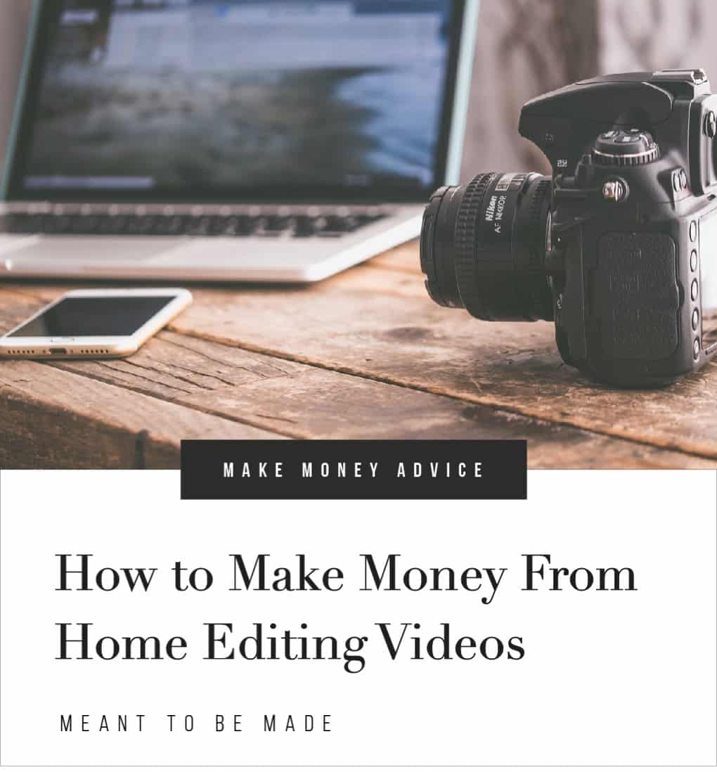 How to Make Money From Home Editing Videos