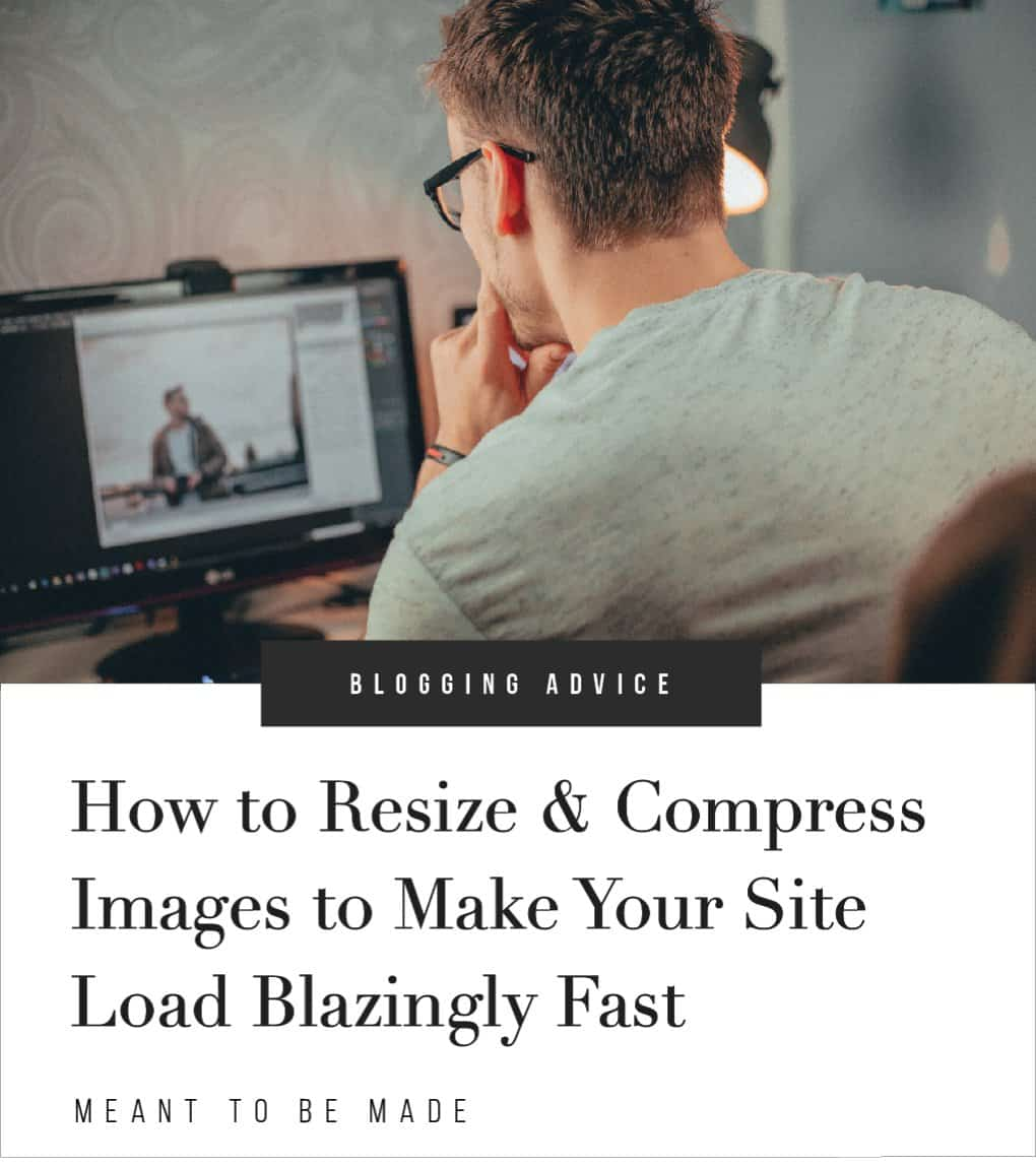 How to Resize & Compress Images to Make Your Site Load Blazingly Fast