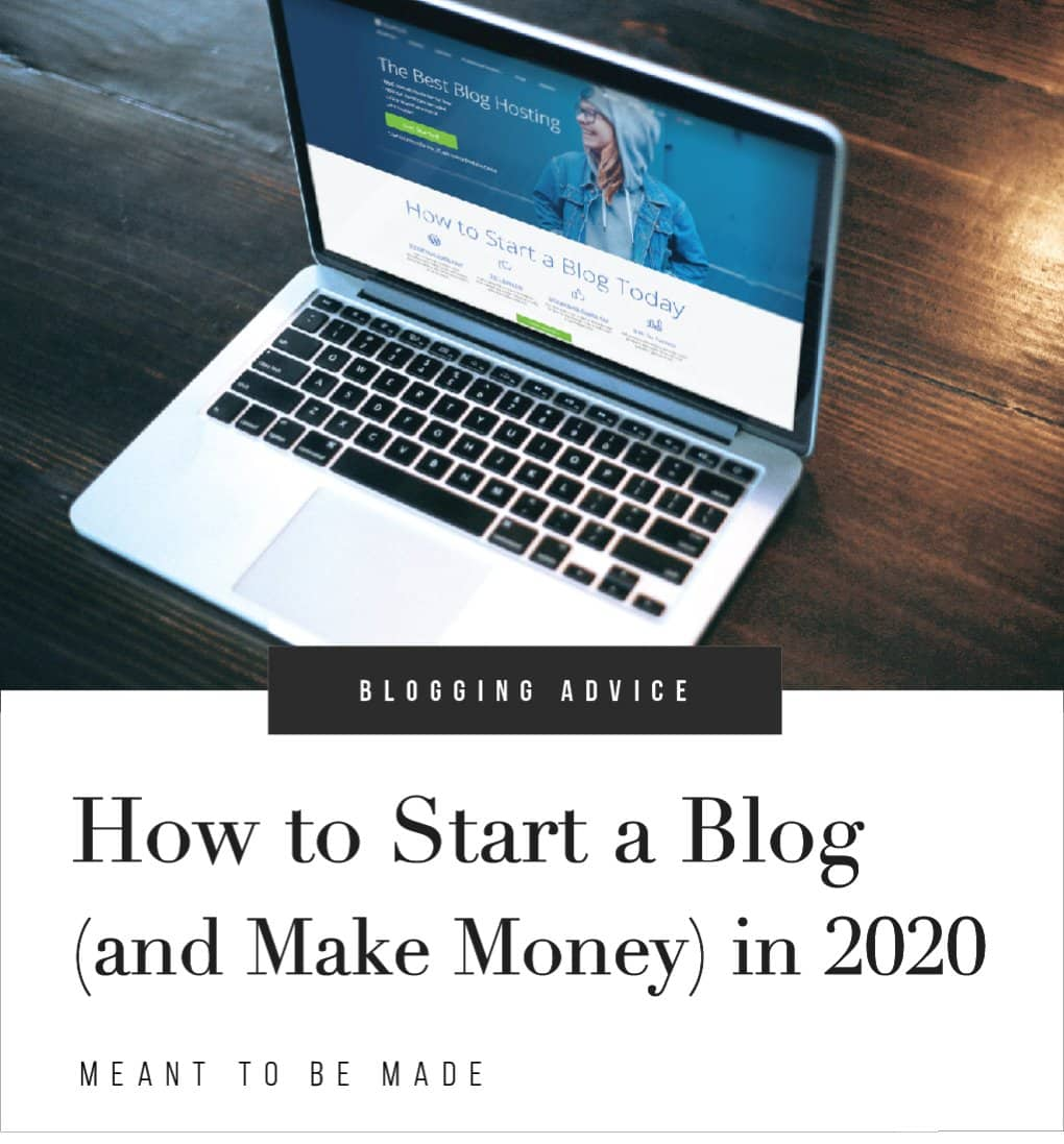 How to Start a Blog (and Make Money) in 2020