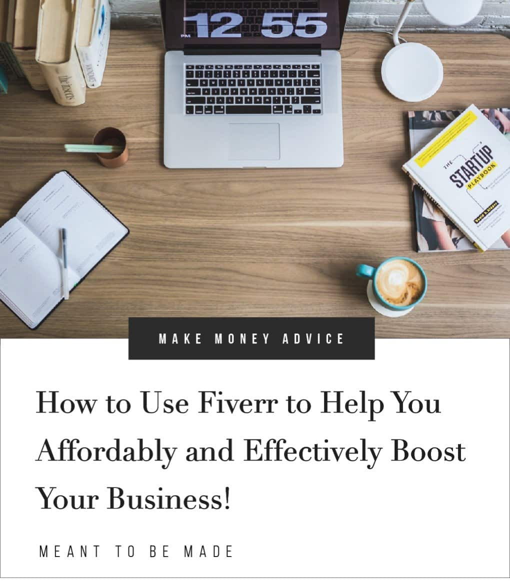 How to Use Fiverr to Help You Affordably and Effectively Boost Your Business!