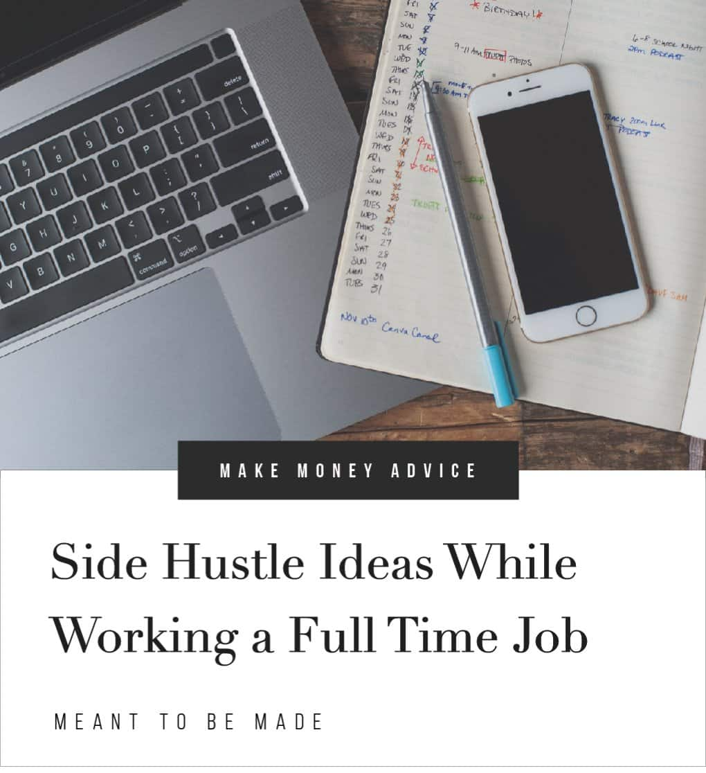 Side Hustle Ideas While Working a Full Time Job