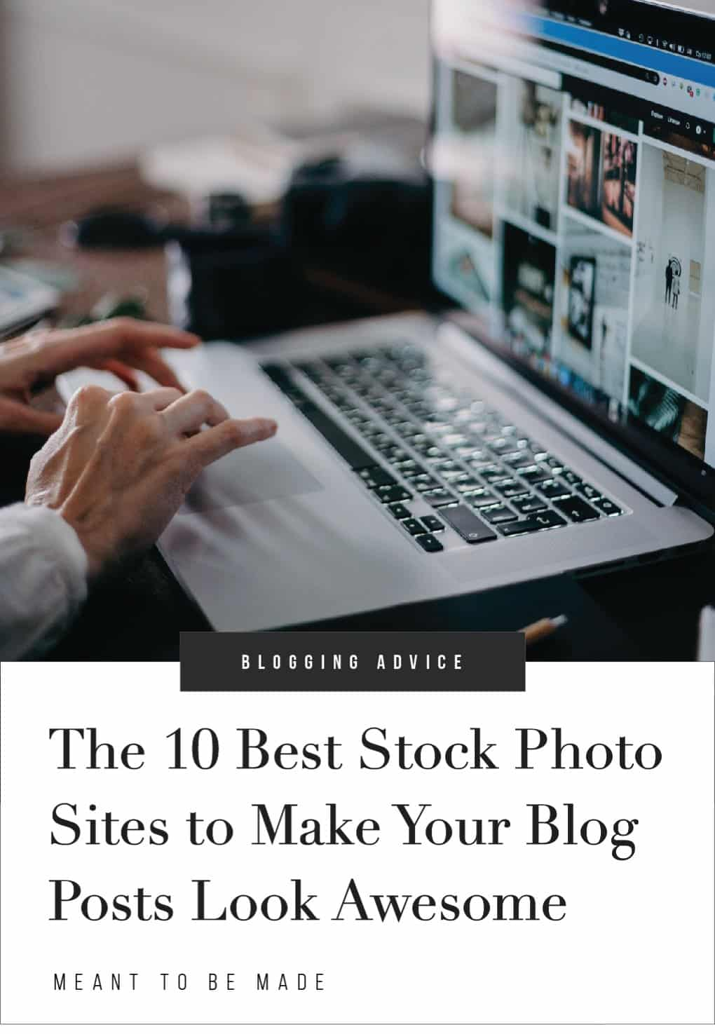 The 10 Best Stock Photo Sites to Make Your Blog Posts Look Awesome