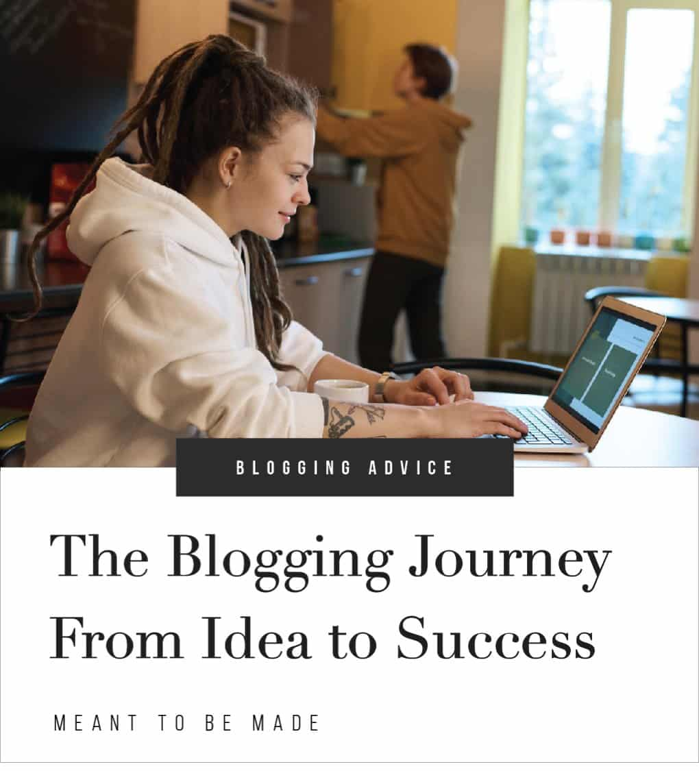 The Blogging Journey From Idea to Success
